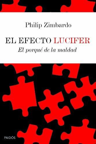 El efecto Lucifer : el porqué de la maldad by Philip G. Zimbardo(2008-03-01)