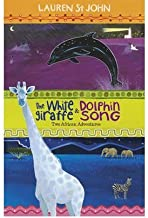 TheWhite Giraffe and Dolphin Song Two African Adventures by St.John, Lauren ( Author ) ON Apr-30-2011, Paperback