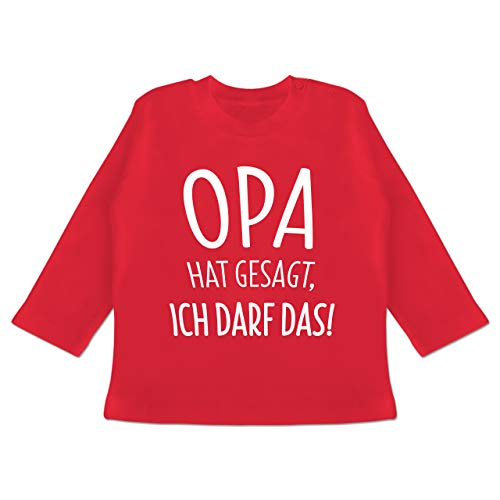 Sprüche Baby - Opa hat gesagt ich darf das - 12/18 Monate - Rot - Opa - BZ11 - Baby T-Shirt Langarm