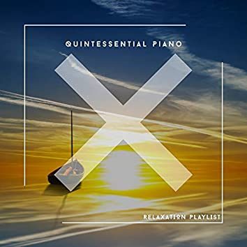 Quintessential Piano Relaxation Playlist