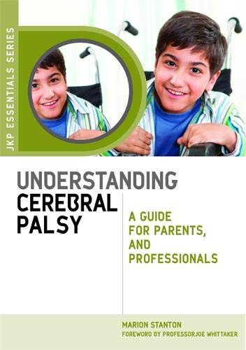 Download Understanding Cerebral Palsy: A Guide for Parents and Professionals (JKP Essentials) 1849050600