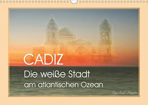 Cadiz - die weiße Stadt am atlantischen Ozean (Wandkalender 2021 DIN A3 quer)