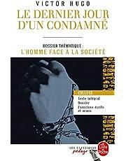 Le Dernier Jour D'Un Condamné (Edition Pédagogique). Dossier Thématique. L'Homme Face à Ses Bourreaux (Classiques Pédago)