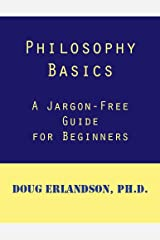 Philosophy Basics: A Jargon-Free Guide for Beginners Kindle Edition