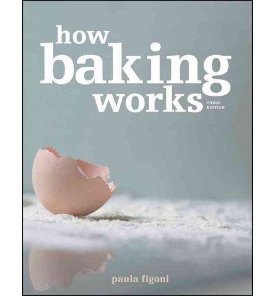 BY Figoni, Paula ( Author ) [{ How Baking Works: Exploring the Fundamentals of Baking Science By Figoni, Paula ( Author ) Nov - 09- 2010 ( Paperback ) } ]