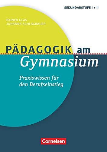 Pädagogik am Gymnasium - Praxiswissen für den Berufseinstieg: Buch