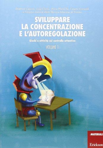 Sviluppare la concentrazione e l\'autoregolazione: 1