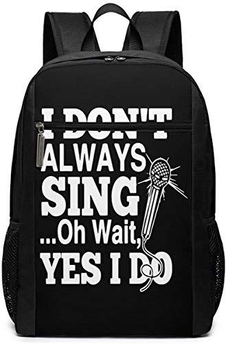 Borsa da viaggio con dinosauro per computer portatile leggero Bookbag Business Zaini-I Don t Always Sing Oh Wait Yes I Do