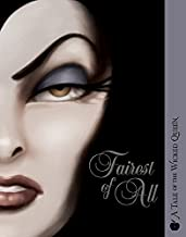 Fairest of All: A Tale of the Wicked Queen (Villains (1))