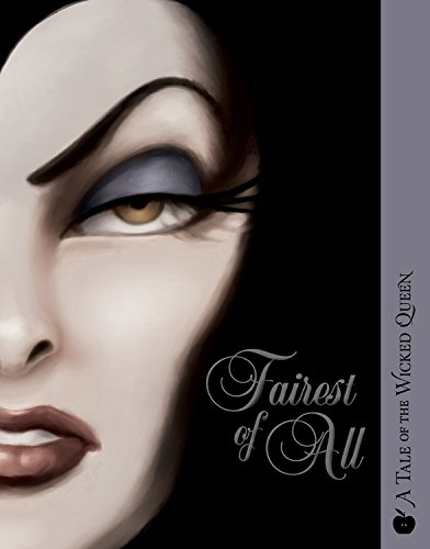 Fairest of All: A Tale of the Wicked Queen (Villains, 1)