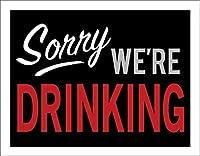 ブリキ看板 プレート 【Sorry,WE'RE DRINKING】