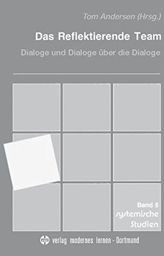 Das Reflektierende Team: Dialoge und Dialoge über die Dialoge (Systemische Studien)