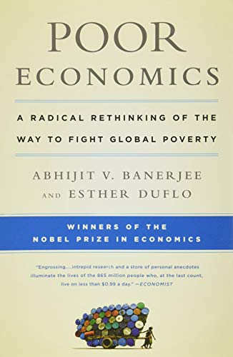 Compare Textbook Prices for Poor Economics: A Radical Rethinking of the Way to Fight Global Poverty Illustrated Edition ISBN 9781610390934 by Banerjee, Abhijit V.,Duflo, Esther