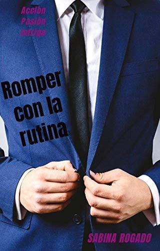 ROMPER CON LA RUTINA