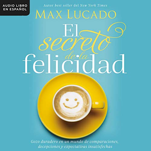 El secreto de la felicidad [How Happiness Happens] cover art