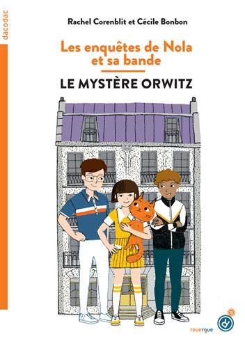 Les enquêtes de Nola et sa bande: Le mystère Orwitz