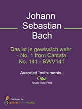 Das ist je gewisslich wahr - No. 1 from Cantata No. 141 - BWV141