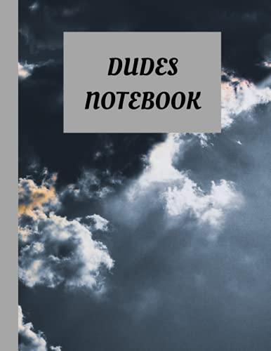 DUDES NOTEBOOK: GREY CLOUDS NOTEBOOK