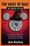 Vault of Walt 9: Halloween Edition: Spooky Stories of Disney Films, Theme Parks, and Things That Go Bump In the Night