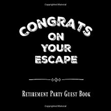 Congrats On Your Escape, Retirement Party Guest Book: Guests sign in and write well wishes to the retiree. 110 page, 8.5 x 8.5 square paperback book