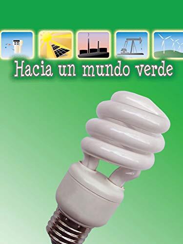 Hacia un mundo verde: Going Green (Let's Explore Science) (Spanish Edition)