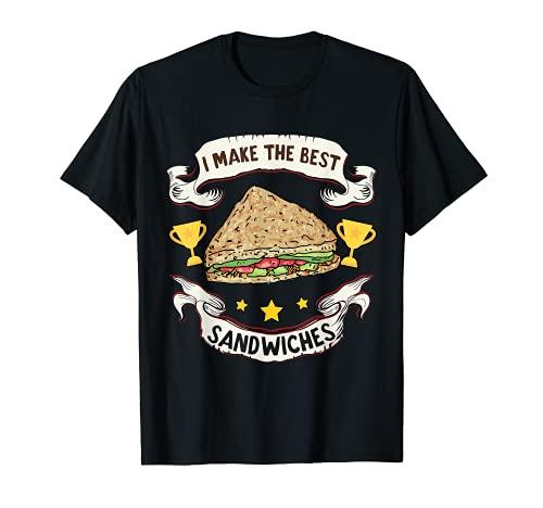 I Make The Best Sandwiches Shirt für Lebensmittelliebhaber - Sandwich T-Shirt