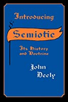 Introducing Semiotics: Its History and Doctrine (Studies in Chinese Literature and Society)