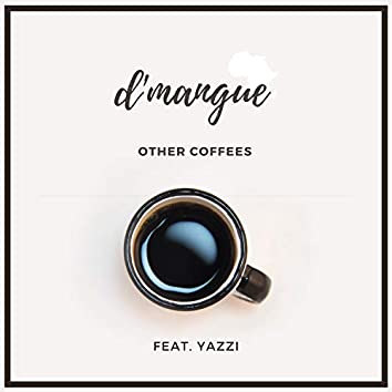 Other Coffees (feat. Yazzi)