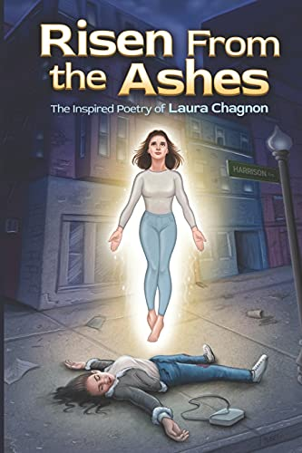 Risen from the Ashes: The Inspired Poetry of Laura Chagnon