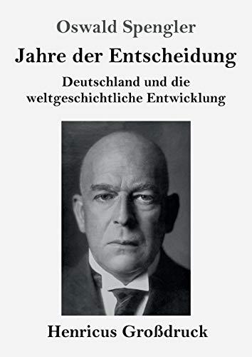 Jahre der Entscheidung (Großdruck): Deutschland und die weltgeschichtliche Entwicklung