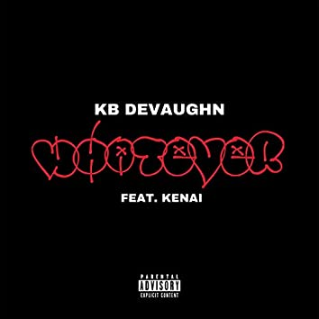 Whatever (feat. Kenai)