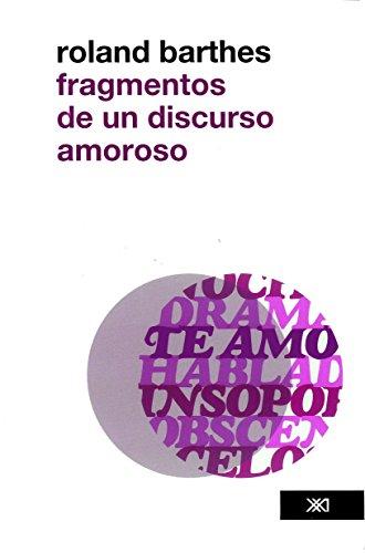 Fragmentos de un discurso amoroso (Spanish Edition)