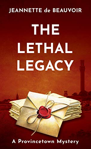 The Lethal Legacy: A Provincetown Mystery (Sydney Riley Series Book 7) by [Jeannette de Beauvoir]
