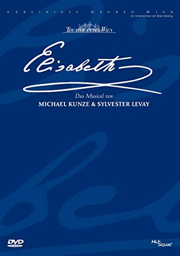 Elisabeth - Das Musical - Live aus dem Theater an der Wien