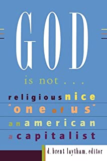 God Is Not…: Religious, Nice,