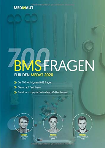 MEDINAUT: MedAT 2020 - Die 700 wichtigsten BMS Fragen - Erstellt von top-platzierten MedAT-Absolventen  / Die relevantesten 700+ Aufgaben zum ... in Österreich (MEDINAUT 2020, Band 2)