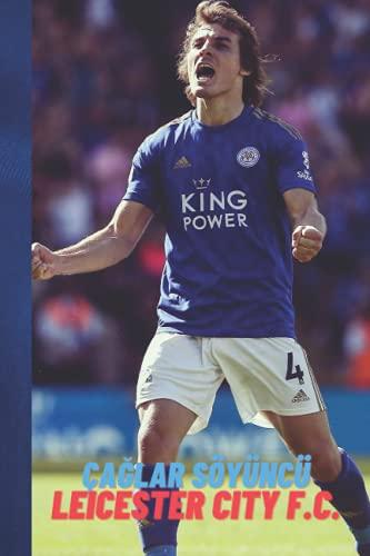 Çağlar Söyüncü, Leicester City F.C.: Notebook