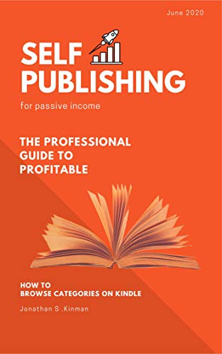 Self Publishing For Passive Income: How to Choose Categories and Become a Bestseller (Browse Category 2020 Book 1) (English Edition)