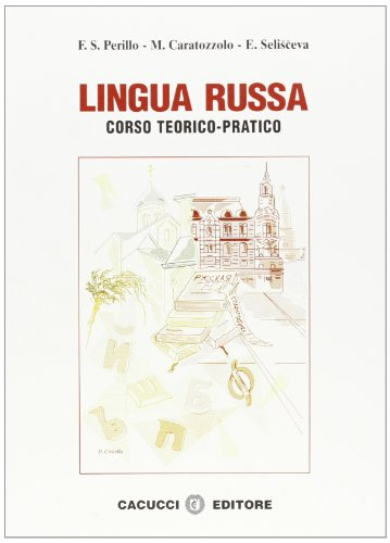 Lingua russa. Corso teorico pratico