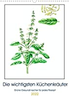 Die wichtigsten Kuechenkraeuter (Wandkalender 2022 DIN A3 hoch): Kraeuter machen den unverwechselbaren Geschmack einer Kueche aus (Geburtstagskalender, 14 Seiten )