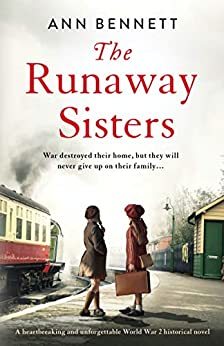The Runaway Sisters: A heartbreaking and unforgettable World War 2 historical novel by [Ann Bennett]