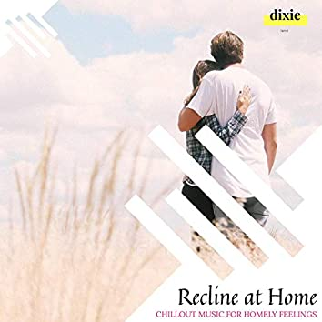 Recline At Home - Chillout Music For Homely Feelings
