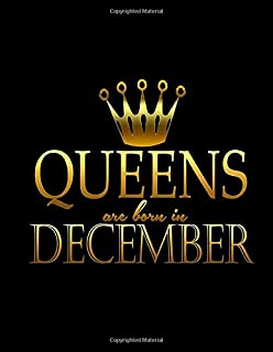 Queens Are Born In December: Funny Saying Quote Notebook & Journal Gift: 100 Lined Large (8.5x11) Pages for Writing. Drawing, Journaling, and Note Taking