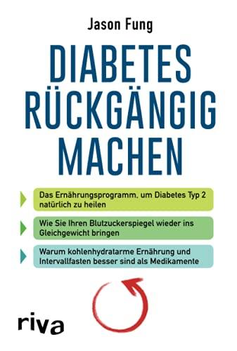 Diabetes rückgängig machen: Das Ernährungsprogramm, um Diabetes Typ 2 natürlich zu heilen