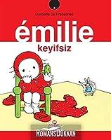 EMILIE KEYIFSIZ