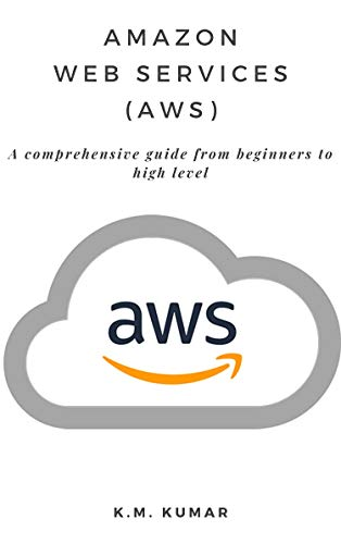 Amazon Web Services (AWS): A comprehensive guide from beginners to high-level (English Edition)
