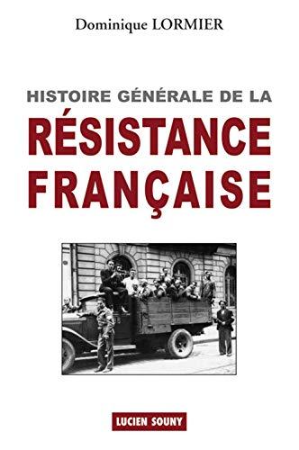 HISTOIRE GENERALE DE LA RESISTANCE FRANCAISE