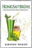 Honigsaftbrühe: Mein Buchinger-Fasten-Tagebuch