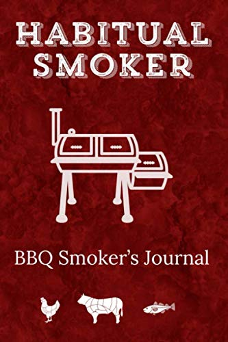 Habitual Smoker BBQ Smoker's Journal: Funny Pun Barbecue Smoker Lined Notebook
