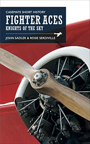 Fighter Aces: Knights of the Skies (Casemate Short History) (English Edition)
